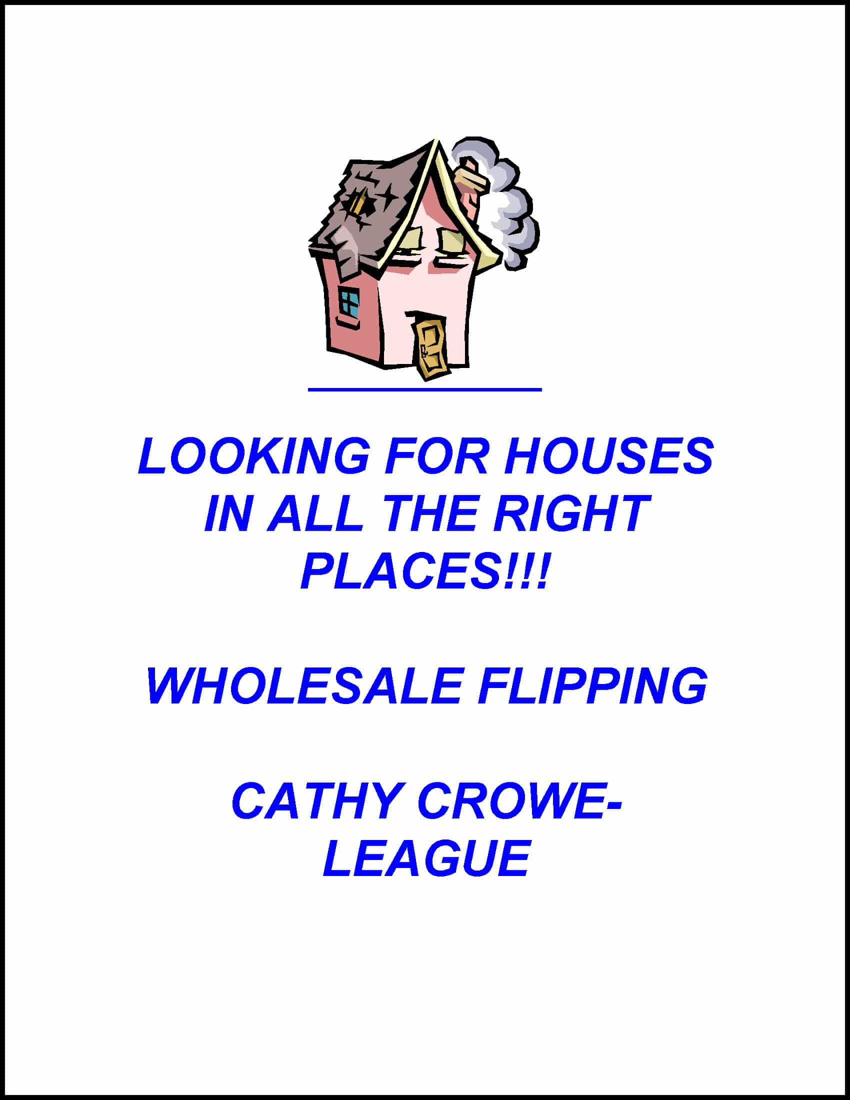 Cathy Crowe - Looking For Houses In All The Right Places!!!