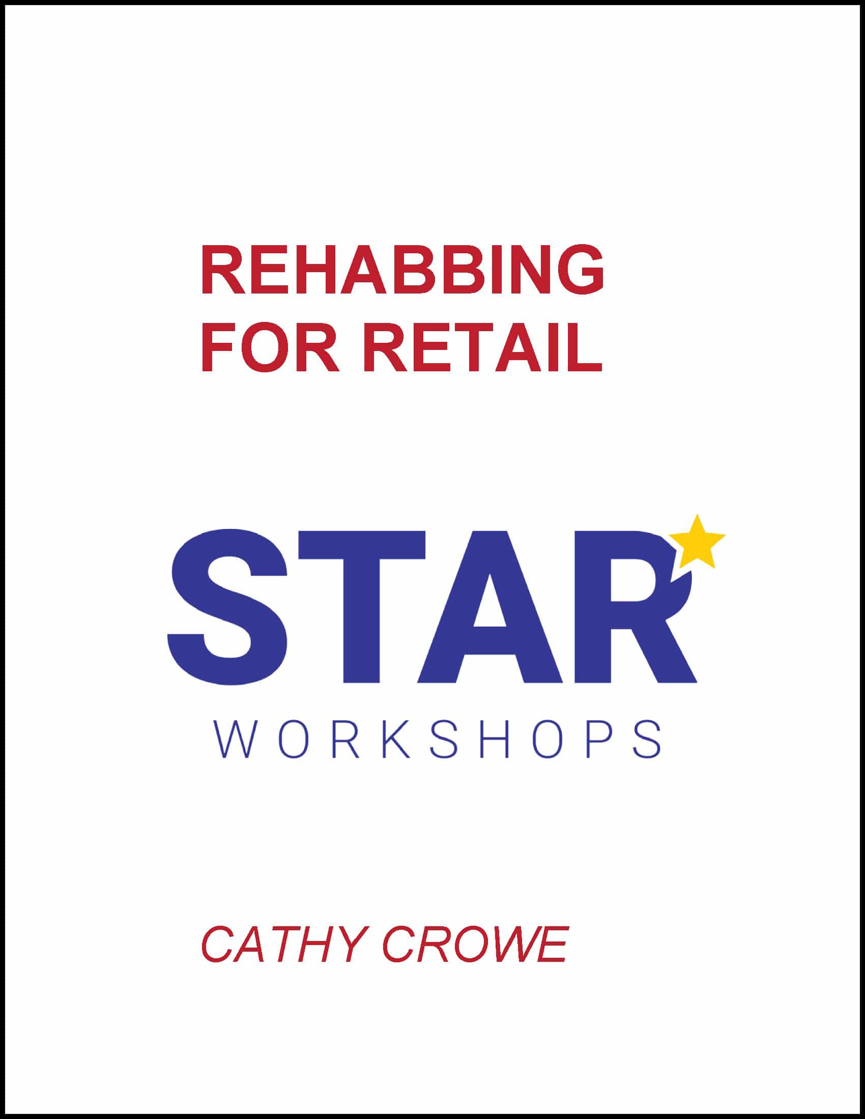 Cathy Crowe - Rehabbing For Retail